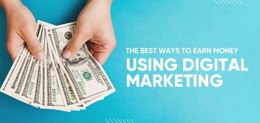 How to start making money with digital marketing today